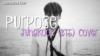 PURPOSE - JUNGKOOK🍪 (BTS) COVER [SUB ESPAÑO | INGLÉS]