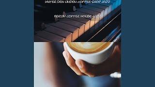 Brilliant Instrumental Music for Coffee Shops in Unter den Linden Berlin