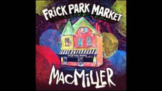Mac Miller - Frick Park Market (with lyrics)