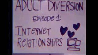 Adult Diversion | Episode #1: Internet Relationships