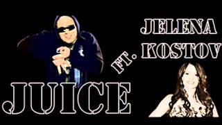 Juice ft. Jelena Kostov - Rakija i Diskoteka 2013