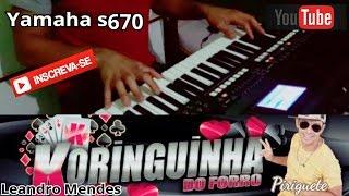 """Koringuinha do Forró- Piriguete """"YAMAHA s670"""""""
