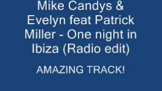 Mike Candys & Evelyn feat Patrick Miller - One night in Ibiza (Radio edit)