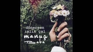 Manuş Baba - Eteği Belinde (Official Audio)