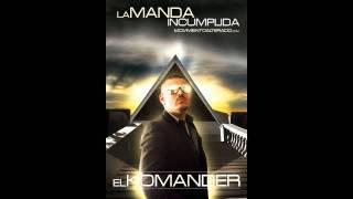 EL KOMANDER-LA MANDA INCUMPLIDA 2011 M|A