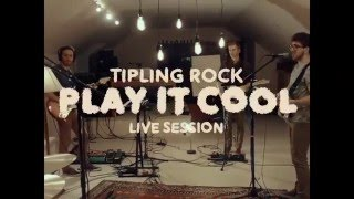 Tipling Rock - Play it Cool [Live Session]