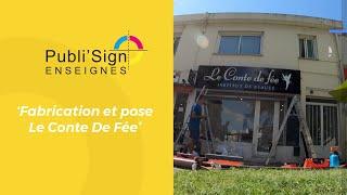 Publi'Sign -  Fabrication & Pose Enseigne 'Le Conte De Fée'