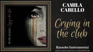 CRYING IN THE CLUB - CAMILA CABELLO (KARAOKE - INSTRUMENTAL - MULTITRACK) 197