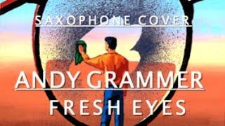 Andy Grammer - FRESH EYES - COVER (saxophone)