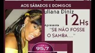Juliana Diniz Se não fosse o samba Parte 1