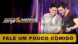 Jorge e Mateus - Fale Um Pouco Comigo - [DVD O Mundo é Tão Pequeno] - (Clipe Oficial)