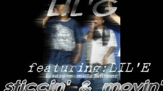 LIL'G FT..LIL'E-STICKIN AND MOVIN'