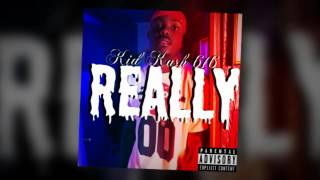 Kid Kash 616-Really (Prod.by Skeyez)