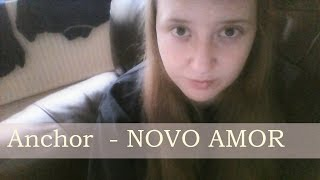 Anchor - Novo Amor [COVER]