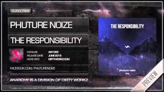 Phuture Noize - The Responsibility (Official HQ Preview)