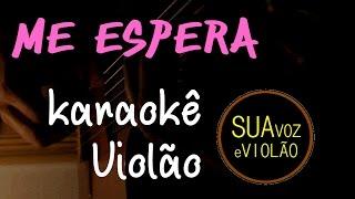 Me espera - Sandy Tiago Iorc - Karaokê com violão