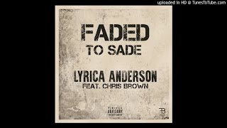 Lyrica Anderson - Faded To Sade (feat. Chris Brown)