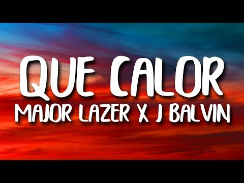 Major Lazer, J. Balvin - Que Calor (Letra/Lyrics) ft. El Alfa