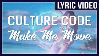 Culture Code - Make Me Move (feat. Karra) [LYRICS]