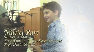 MACIEJ  Serdeczna Matko  1St Public Performance Age 7 Dec 2015