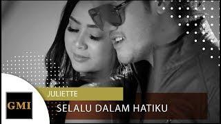 Selalu Dalam Hatiku - Juliette