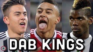 Dab Kings ● Pogba, Dybala, Lingard | HD