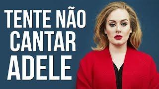 Tente Não Cantar (Adele)