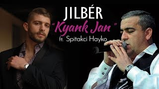 "Jilbér ft. Spitakci Hayko - ""Kyank Jan"" (Official Audio)(2018)"