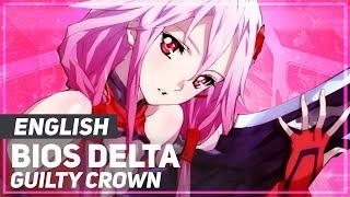 "Guilty Crown - ""Bios Delta"" (βίος-δ)   ENGLISH ver   AmaLee"