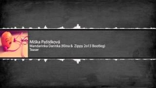 Miška Paštéková - Mandarinka Darinka (Klina & Zippy 2o13 Bootleg)  Teaser