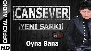 Cansever - Oyna Bana 2016 (Official Audio)HD