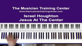 """How To Play """"Jesus At The Center"""" - Israel Houghton"""