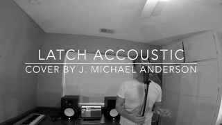 Latch Acoustic - Disclosure feat. Sam Smith (J. Michael Anderson Cover)