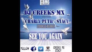 FAST&FUrious 7 DJ CREEKS MX x STACY x CHARLIE PUTH - See you again (Zoukiz Remix) -BlockopMusix