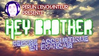 Hey brother (reprise accoustique en français)