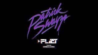 DJ FLICT - PATRICK SWAYZE feat. DONIS & DANA (LYRIC VIDEO)