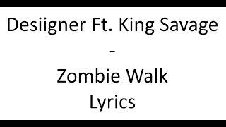 Desiigner Ft. King Savage - Zombie Walk (Lyrics)