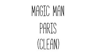 Magic Man - Paris (Clean)