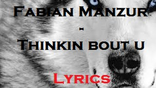 Fabian Mazur - Thinkin Bout U Lyrics