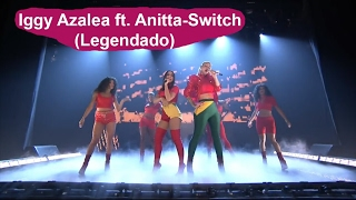 Iggy Azalea ft Anitta - Switch (Legendado/Tradução)