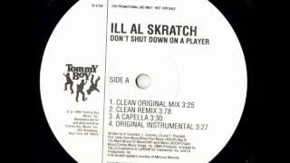 Ill Al Skratch - Don't Shut Down On A Player (Original Uncensored) (1995)