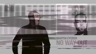 Martin Eyerer - No Way Out ft. Boot Slap