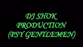 DJ SHOK (PSY GENTLMEN)