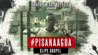 Música Gospel - Clipe Pagode Gospel - Pisa Na Água - Grupo um Só Propósito