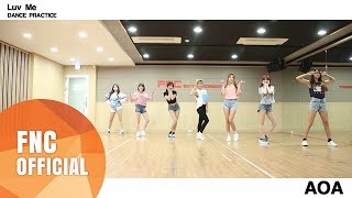 AOA - Luv Me 안무연습영상 (Dance Practice)