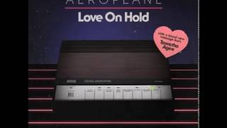 Aeroplane Feat Tawatha Agee - Love On Hold (Extended Mix)