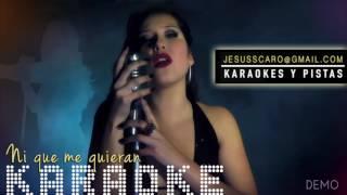KARAOKE Maria Jose Quintanilla - Ni que me Quieran