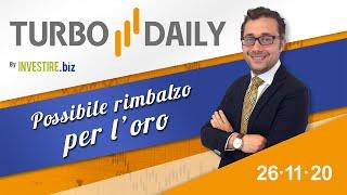 Turbo Daily 26.11.2020 - Possibile rimbalzo per l'oro