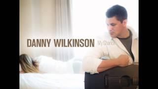 Danny Wilkinson - Burning Bridges