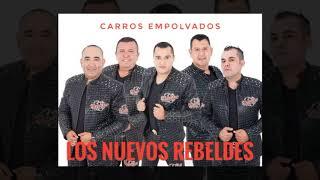 Los Nuevos Rebeldes(Carros Empolvados)2018 Estreno Audio Estudio